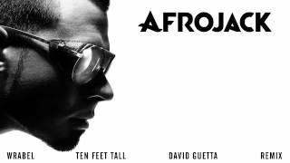 Afrojack (feat. Wrabel) - Ten Feet Tall (David Guetta Remix) OUT NOW thumbnail