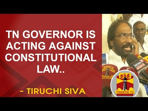 TN Governor Banwarilal Purohit is acting against Constitutional law - DMK MP Tiruchi Siva