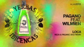 Pagano feat. Wilmien - Loca (Reza & Pagano 2012 Remix)