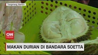 Wah! Bisa Makan Durian di Bandara Soetta
