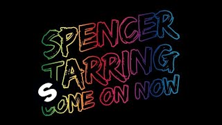 Spencer Tarring - Come On Now (Original Mix)