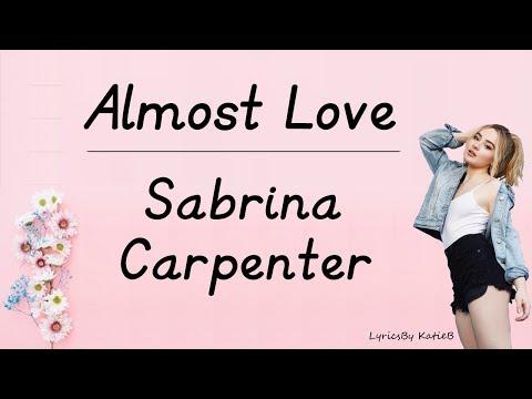 Almost Love (With Lyrics) - Sabrina Carpenter