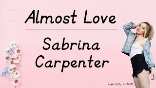 Almost Love With Lyrics Sabrina Carpenter