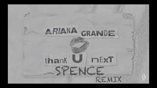 Ariana Grande - Thank U, Next (SPENCE Remix)