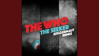 The Seeker (Juggernaut Remix)