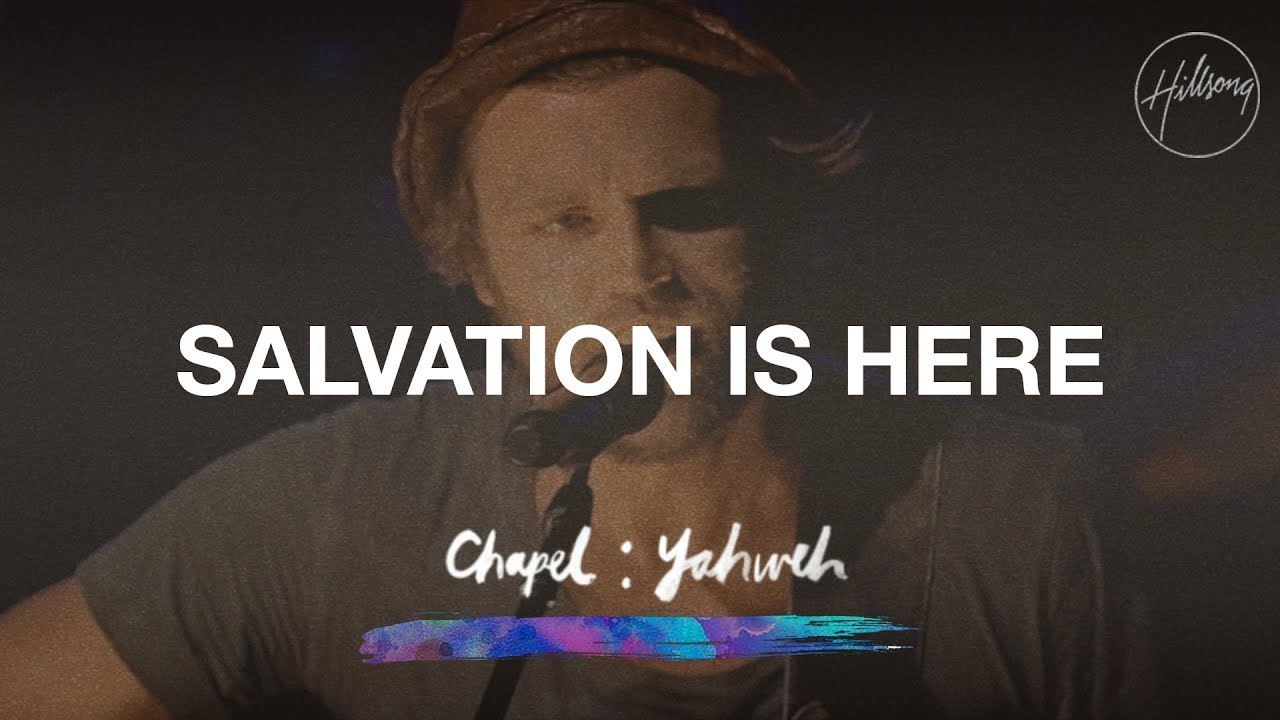 Salvation Is Here - Hillsong Chapel