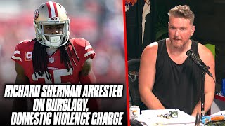 Pat McAfee Reacts: Richard Sherman Arrested On Burglary, Domestic Violence Charge