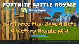 110) Fortnite Battle Royale Our Three Man Squad Gets A Victory Royale Win!