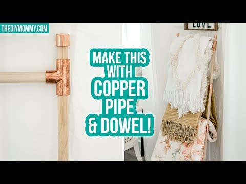 DIY Blanket Ladder FAST from Copper Pipe & Dowels
