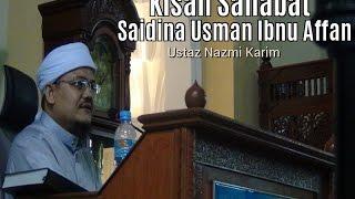 05 01 16 Kisah Sahabat Saidina Uthman Ibnu Affan Ustaz Nazmi Karim