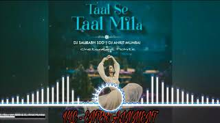 Taal Se Taal Mila – Remix – DJ Saurabh SDD & DJ Ankit Mumbai