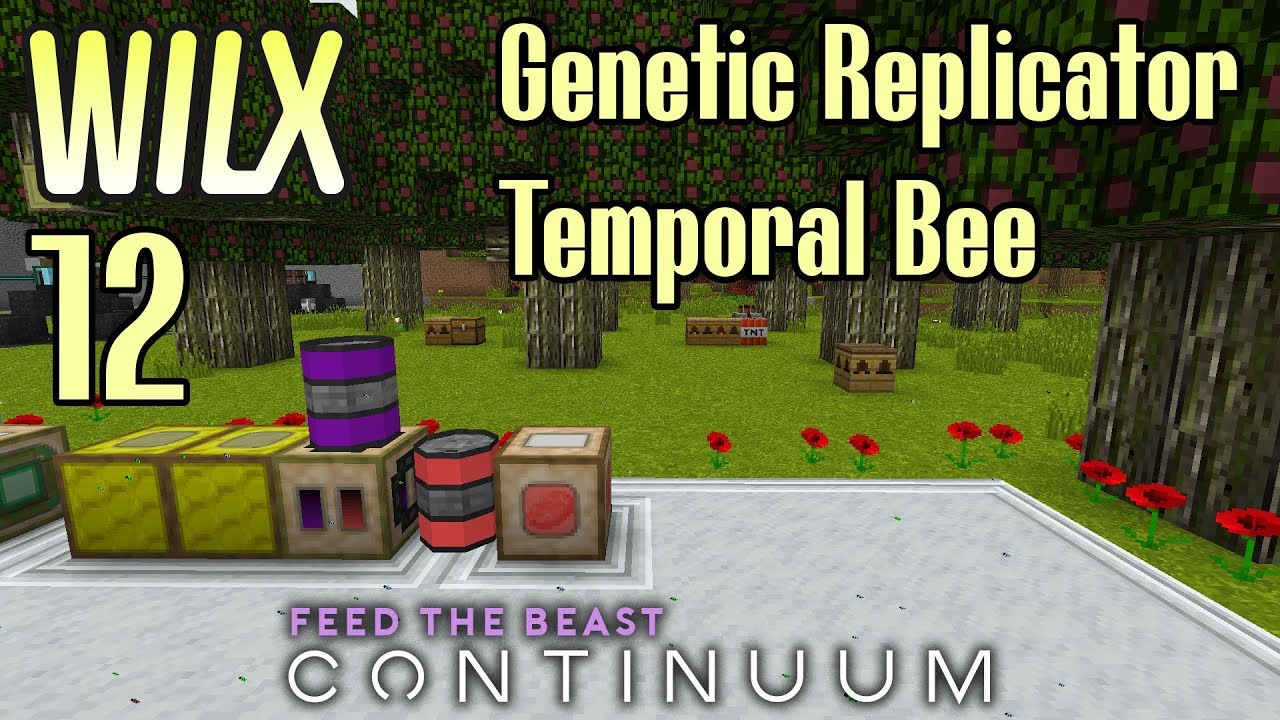 12 - Genetic Replicator, Xnet, Temporal Bee - FTB Continuum