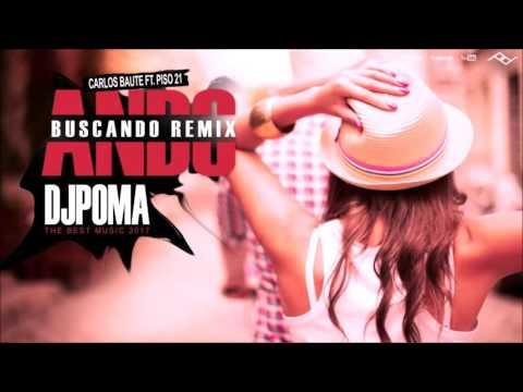 Ando Buscando Remix - Carlos baute ft.  Piso 21  DJPoma