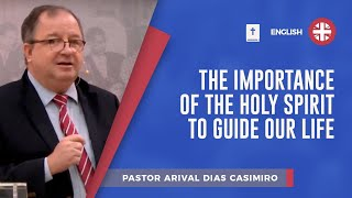The importance of the Holy Spirit to guide our life | Pr  Arival Dias Casimiro