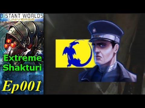 Distant Worlds - Extreme Shakturi - [1/2] Ep001 - Official Startup
