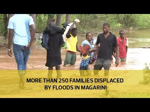 More than 250 families displaced by floods in Magarini