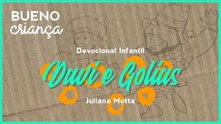 Davi e Golias  | Juliana Motta