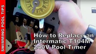 How to Replace an Intermatic T104M 240V (208 277 V) Pool Timer