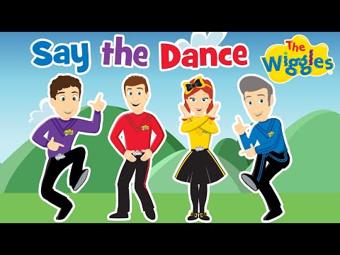 The Wiggles- Say the Dance, Do the Dance (Official Video)