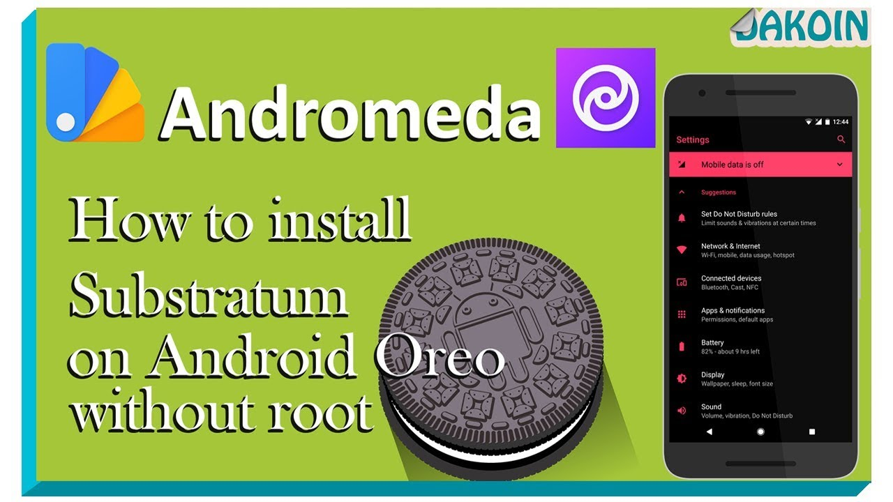 Andromeda: Install Substratum themes on Android Oreo without root!!!