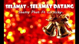 Shemy Phat Selamat Selamat Datang Ft Lil Vicky Audio Lagu Natal 2018.mp3