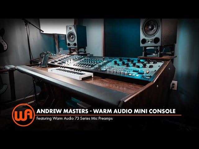 Andrew Masters Makes a Mini Warm Audio 73 Console for His Studio