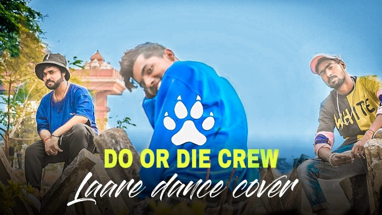 LAARE : Dance Cover |Do or Die Crew | Maninder Buttar | Sargun Mehta | b praak