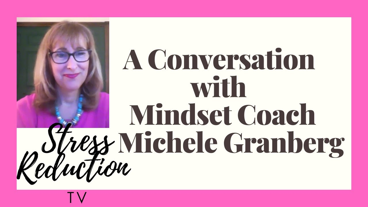 A Conversation with Mindset Coach Michele Granberg-Self-Compassion for the Job Seeker Series # 42
