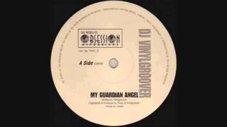DJ Vinylgroover - My Guardian Angel