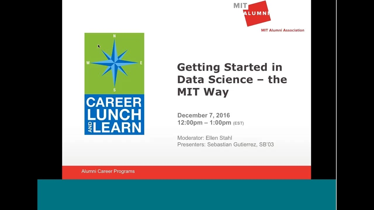 Career Lunch & Learn: Getting Started in Data Science - the MIT Way