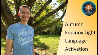 Autumn Equinox Light Language Activation