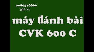Download Video máy đánh bài - máy đánh bài bịp mã vạch CVK600 C đánh liêng cào ba cây mới nhất hiện nay MP3 3GP MP4