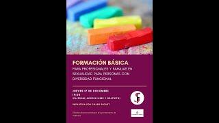 Formación básica para profesionales y familiares en sexualidad para personas con DF