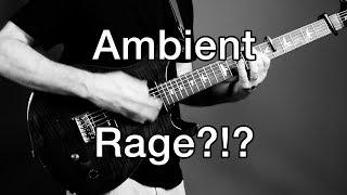 NOT SO AMBIENT GUITAR | LET 'ER RIP!