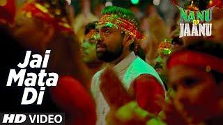 JAI MATA DI Song | Alamgir Khan, Javed Ali | Nanu Ki Jaanu | Abhay Deol | Patralekhaa