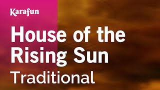 Karaoke House of the Rising Sun - Traditional * Mp3