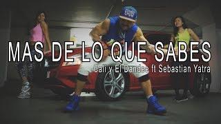 Cali y el Dandee ft Sebastian Yatra - Mas de lo que Sabes. Latin Pop Zumba® Choreo. Dance Routine