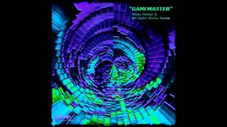 "Mikey Parkay & Bh Audio Works - ""Gamemaster"" by Lost Tribe - PlayHouse Remix"