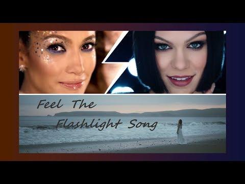 Mashup ♫ ║ Feel The Flashlight Song   feat.Jennifer Lopez/Jessie J/Rachel Platten