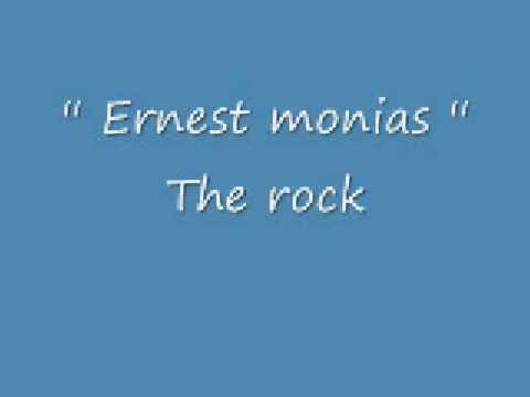ernest monias the rock