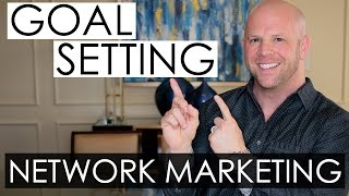 Goal Setting in Network Marketing