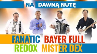 Fanatic, Bayer Full, Redox, Mister Dex - Na dawną nutę (Disco Polo 2020)