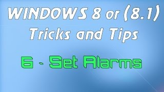 Windows 8 or (8.1) Tricks and Tips - 6 - Set Alarms