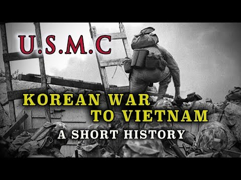 USMC - Korean War To Vietnam - A Brief History