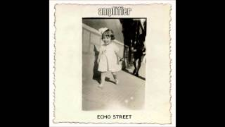 Amplifier  Echo Street - Between today and yesterday