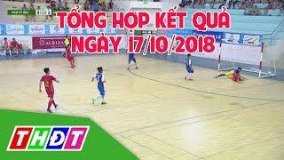 Tổng hợp kết quả ngày 17/10/2018 Giải Futsal Truyền hình Đồng Tháp 2018 | THDT