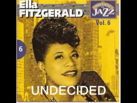 Undecided : Ella Fitzgerald