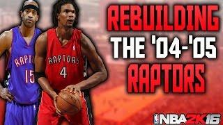 REBUILDING THE '04-'05 RAPTORS!!! 75 WINS!?!?!! NBA 2K16 MY LEAGUE