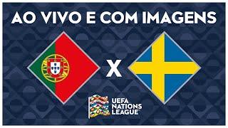PORTUGAL X SUÉCIA (AO VIVO COM IMAGENS) - NATIONS LEAGUE
