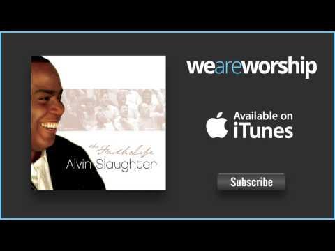 Alvin Slaughter - When I Praise